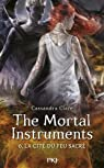 The Mortal Instruments, tome 6 : La cité du feu sacré