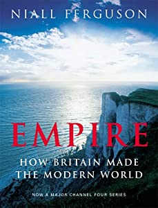 "Cover of ""Empire: How Britain Made the Mo..."