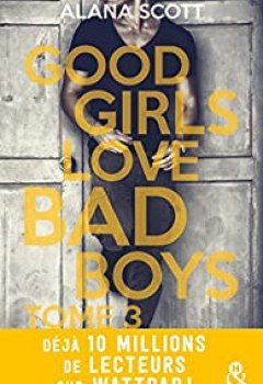 Livres Couvertures de Good Girls Love Bad Boys, Tome 3