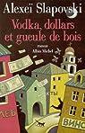 Vodka, dollars et gueule de bois