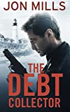 The Debt Collector (Book 1 of a Jack Winchester Organized Crime Action Thriller) (Jack Winchester Vigilante Justice Thriller Series)
