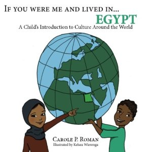 If You Were Me and Lived in...Egypt: A Child's Introduction to Cultures Around the World (Volume 17) by Carole P. Roman | Featured Book of the Day | wearewordnerds.com