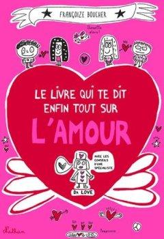 Livres Couvertures de Le livre qui te dit enfin tout sur l'amour