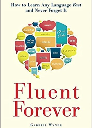 Fluent Forever: How to Learn Any Language Fast and Never Forget It book cover