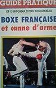LA BOXE FRANCAISE.SAVATE.CANNE D'ARME