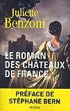 Le Roman des châteaux de France, Tome 1 : par Benzoni
