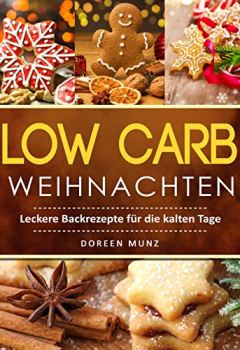 Cover von Low Carb Weihnachten: Leckere Backrezepte für die kalten Tage
