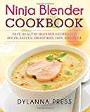 Ninja Blender Cookbook Fast Healthy Recipes Soups Sauces