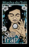 The Story Trap (The Sisters 1) by Masha du Toit