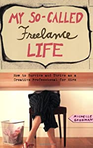 "Cover of ""My So-Called Freelance Life: Ho..."
