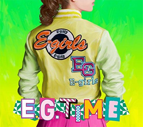 E.G. TIME (CD2枚組+DVD) - E-girls