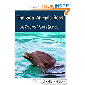 The Sea Animals Book - A Smarty-Pants Series Picture Books For Children
