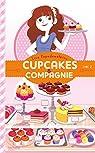 Cupcakes et compagnie, tome 2 : La vie c'est pas du tout du gâteau