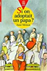 Si on adoptait un papa ?
