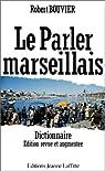 Le parler marseillais - Dictionnaire