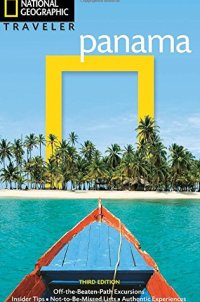 National Geographic Traveler: Panama, 3rd Edition