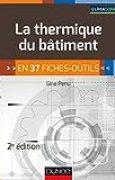 La thermique du bâtiment - 2e éd. - en 37 fiches-outils