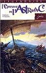 Les Carnets de la constellation, tome 1 : L'Epreuve de l'Astramance