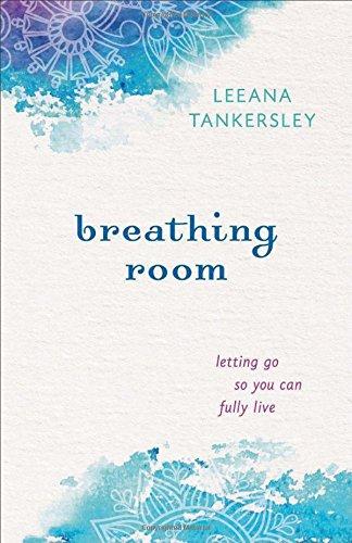 Breathing Room by Leanna Tankersley