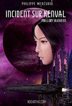 Livres Couvertures de Incident sur Kenval: Space Opera & Aventure (Mallory Sajean 01)