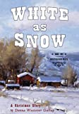 White As Snow : A Christmas Story (Mysterious Ways #1)