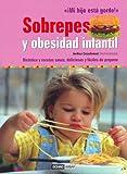 Mi hijo está gordo, sobrepeso y obesidad infantil : dietética y recetas sanas, deliciosas y fáciles de preparar (Salud Y Vida Natural / Health and Natural Living)