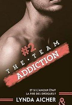 Livres Couvertures de The Team, Tome 2 : Addiction