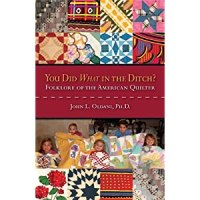 You Did What in the Ditch?: Folklore of the American Quilter