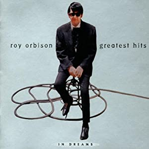 In Dreams: Roy Orbison's Greatest Hits