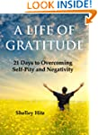 A Life of Gratitude: 21 Days to Overc...