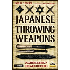 Japanese Throwing Weapons: Mastering Shuriken Throwing Techniques (Book & DVD)
