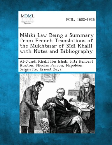 Maliki Law Being a Summary from French Translations of the Mukhtasar of Sidi Khalil with Notes and Bibliography