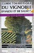 Guide touristique du vignoble d'Anjou et de Saumur