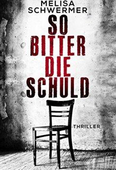Buchdeckel von So bitter die Schuld: Thriller (Fabian Prior 1)