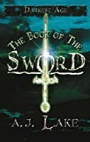 """Cover of """"The Book of the Sword: The Dark..."""