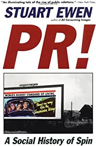 "Cover of ""PR! - A Social History of Spin&..."