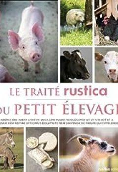 Livres Couvertures de Le Traite Rustica Du Petit Elevage