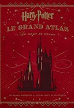 Livres Couvertures de Harry Potter : Le Grand Atlas