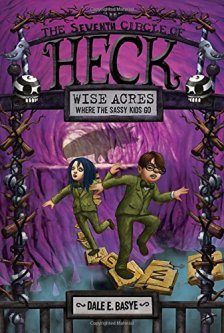 Wise Acres: The Seventh Circle of Heck by Dale E. Basye| wearewordnerds.com