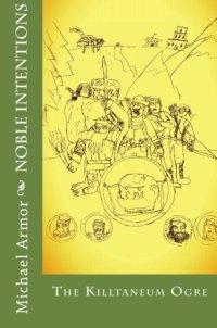 Noble Intentions: The Killtaneum Ogre (Volume 2)