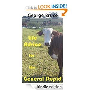 Life Advice for the General Stupid