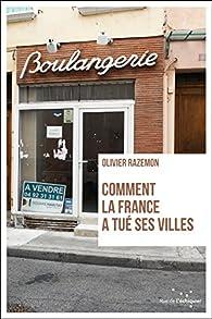 Comment la France a tué ses villes par Razemon