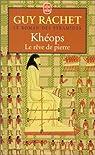 Le roman des pyramides. Tome 2 : Khéops, le rêve de pierre