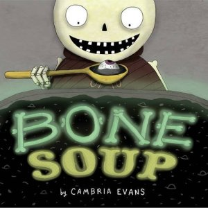 Bone Soup by Cambria Evans | Featured Book of the Day | wearewordnerds.com