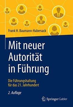 Cover von Mit neuer Autorität in Führung: Die Führungshaltung für das 21. Jahrhundert