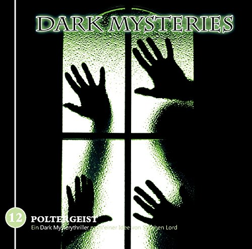 Dark Mysteries (12) Poltergeist - Winterzeit 2016