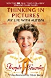 Thinking in Pictures, Expanded Edition: My Life with Autism (Vintage)