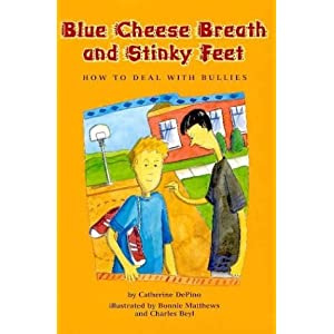 Blue Cheese Breath and Stinky Feet: How to Deal with Bullies