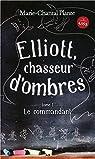 Elliott, chasseur d'ombres, tome 1  : Le commandant
