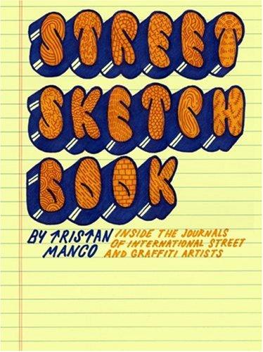 Street Sketchbook: Inside the Journals of International Street and Graffiti Artists